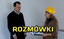 ROZMÓWKI BUDOWLANE - zobacz serię prawdziwych rozmów na budowie